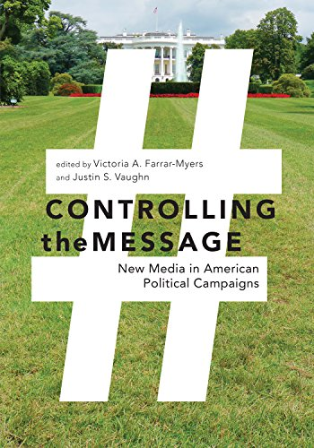 Controlling the Message: New Media in American Political ()