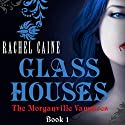 Glass Houses: The Morganville Vampires, Book 1 Audiobook by Rachel Caine Narrated by Katherine Fenton