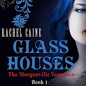 Glass Houses: The Morganville Vampires, Book 1 Hörbuch