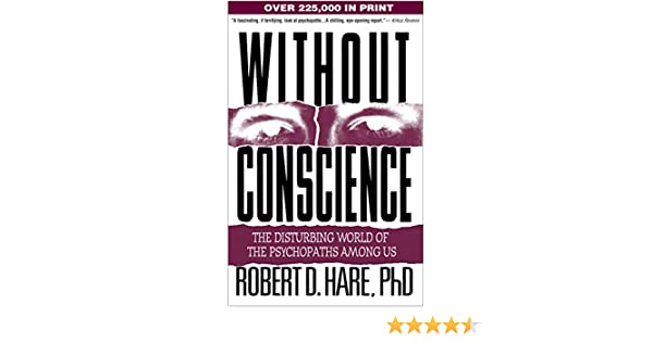 Without conscience the disturbing world of the psychopaths among us without conscience the disturbing world of the psychopaths among us ebook robert d hare amazon kindle store fandeluxe Images