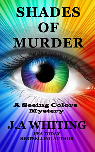 Shades of Murder (A Seeing Colors Mystery Book 1) by [Whiting, J A]