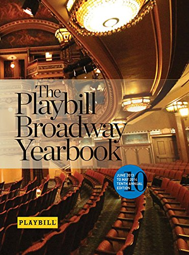 The Playbill Broadway Yearbook: June 2013 to May 2014: Tenth Annual Edition