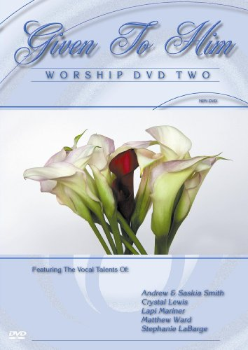 Given to Him, The Worship Part Two (2 Part Arrangements)