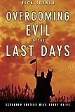 Overcoming Evil in the Last Days, Rick Joyner, 0768428335