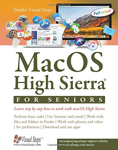 MacOS High Sierra for Seniors: Learn step by step how to work with macOS High Sierra (Computer Books for Seniors series) (Learn Visual Studio)