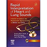 Rapid Interpretation of Heart and Lung Sounds: A Guide to Cardiac and Respiratory Auscultation in Dogs and Cats