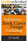 The Importance of Book Cover Design and Formatting: For self-published authors