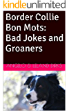 Border Collie Bon Mots: Bad Jokes and Groaners