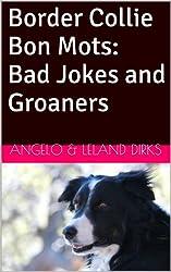 Border Collie Bon Mots: Bad Jokes and Groaners