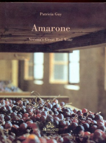Amarone Verona's Great Red Wine (Amarone Wine Red)