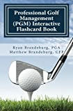 Professional Golf Management (PGM) Interactive Flashcard Book, Matthew Brandeburg and Ryan Brandeburg, 0615788017