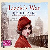 Lizzie's War: The Workshop Girls, Book 2 | Rosie Clarke