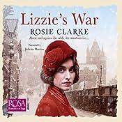 Lizzie's War: The Workshop Girls, Book 2 | Rosie Clarke