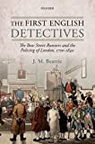 The First English Detectives : The Bow Street Runners and the Policing of London, 1750-1840, Beattie, J. M., 0199675384
