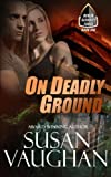 On Deadly Ground (Devlin Security Force) (Volume 1)