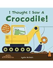I Thought I Saw A Crocodile!