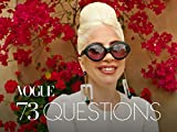 73 Questions With Lady Gaga