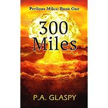 300 Miles (Perilous Miles Book 1)