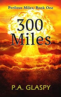 300 Miles by P.A. Glaspy ebook deal