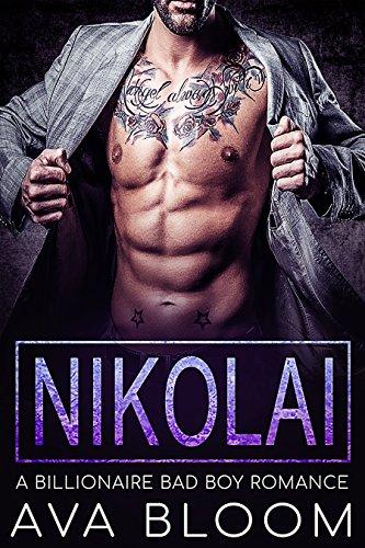 Nikolai: A Billionaire Bad Boy Romance