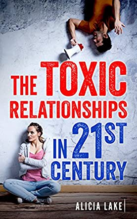 The Toxic Relationships in 21st Century