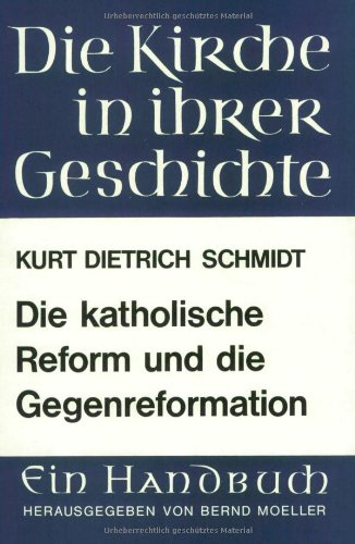 Die katholische Reform und die Gegenreformation (Orbis Biblicus Et Orientalis)