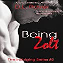 Being Zolt: The Indulging Series, Book 2 Audiobook by D.L. Raver Narrated by Rayna Cole, Finn Sterling