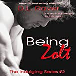 Being Zolt: The Indulging Series, Book 2 | D.L. Raver
