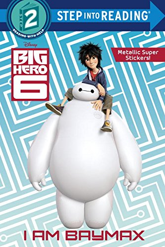 I Am Baymax (Disney Big Hero 6) (Step into Reading)