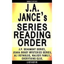 J.A. Jance Series Reading Order: Series List - In Order:  J.P. Beaumont series, Joana Brady Mysteries series, Ali Reynolds series, Walker Family series (Listastik Series Reading Order Book 13)