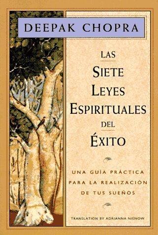 Las Siete Leyes Espirituales del ¨¦xito: Una Gu¨ªa Pr¨¢ctica Para la Realizaci¨®n de Tus Sue?os 2nd (second) Edition by Chopra, Deepak, Adrianna Nienow (1995)
