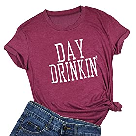Women Day Drinkin' T Shirts Drinking All Day Funny Casual Tops Tee