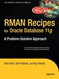 RMAN Recipes for Oracle Database 11g: A Problem-Solution Approach (Expert's Voice in Oracle)
