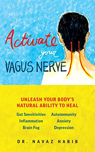 Activate Your Vagus Nerve: Unleash Your Body's Natural Ability to Heal by [Habib, Dr. Navaz ]