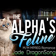 The Alpha's Feline Audiobook by Jade DragonSong Narrated by Kelly Morgan