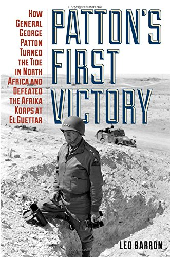Patton's First Victory: How General George Patton Turned the Tide in North Africa and Defeated the Afrika Korps at El Guettar pdf