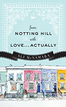 From Notting Hill with Love...Actually by [McNamara, Ali]