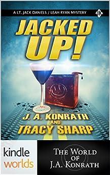 Jack Daniels and Associates: Jacked UP! (Kindle Worlds Novella) by [Sharp, Tracy, Konrath, J.A.]
