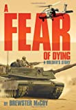 A Fear of Dying, Brewster Macoy, 1477114343