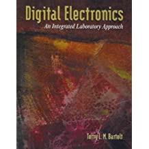Digital Electronics: An Integrated Laboratory Approach by Terry L.M. Bartelt (2001-10-14)