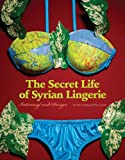 Secret Life of Syrian Lingerie: Intimacy and Design