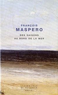 Des saisons au bord de la mer, Maspero, François