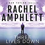 Three Lives Down: A Dan Taylor Thriller | Rachel Amphlett