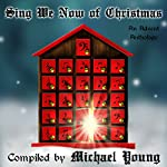 Sing We Now of Christmas: An Advent Anthology | Betsy Love,Brian C. Ricks,C. Michelle Jefferies,Michael D. Young,Janet Olsen,Susan Dayley,Teresa G. Osgood