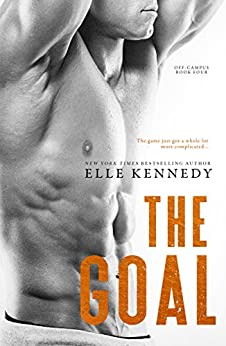 The Goal (Off-Campus Book 4) by [Kennedy, Elle]
