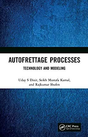 Autofrettage Processes: Technology and Modelling (English Edition) eBook: Dixit, Uday S, Kamal, Seikh Mustafa, Shufen, Rajkumar: Amazon.es: Tienda Kindle