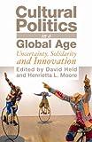 Cultural Politics in a Global Age, David Held and Henrietta L. Moore, 1851685405