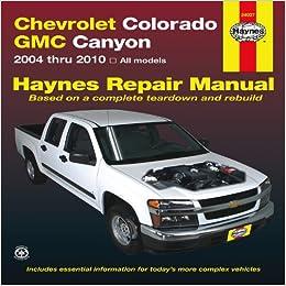 Chevrolet colorado gmc canyon 2004 thru 2010 haynes automotive chevrolet colorado gmc canyon 2004 thru 2010 haynes automotive repair manual 1st edition fandeluxe Gallery