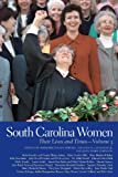 img - for 3: South Carolina Women: Their Lives and Times (Southern Women: Their Lives and Times Ser.) book / textbook / text book