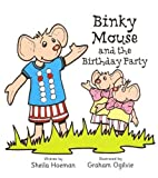 Binky Mouse and the Birthday Party (Binky Mouse Series)
